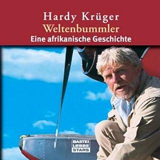 Weltenbummler. Eine afrikanische Geschichte                   Autor:                                                                                                                                 Hardy Krüger                               Sprecher:                                                                                                                                 Hardy Krüger                      Spieldauer: 3 Std. und 17 Min.     17 Bewertungen     Gesamt 4,2