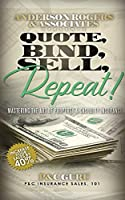 Quote, Bind, Sell, Repeat!: Mastering the art of property & casualty insurance