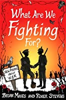 What Are We Fighting For?: New Poems About War (MacMillan Poetry)