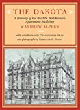 The Dakota: A History of the World's Best-Known Apartment Building