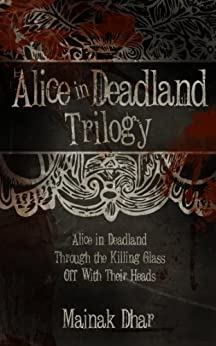 Alice in Deadland Trilogy (Alice, Books 1-3) by [Mainak Dhar]