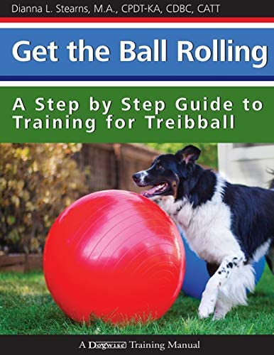 Get the Ball Rolling A Step by Step Guide to Training for Treibball product image