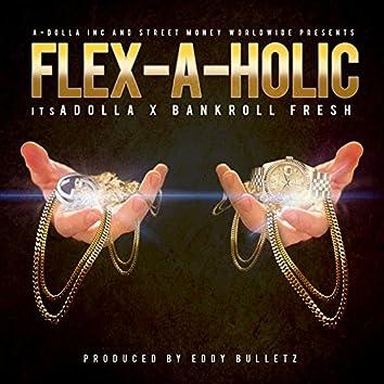 Flexaholic (feat. Bankroll Fresh)