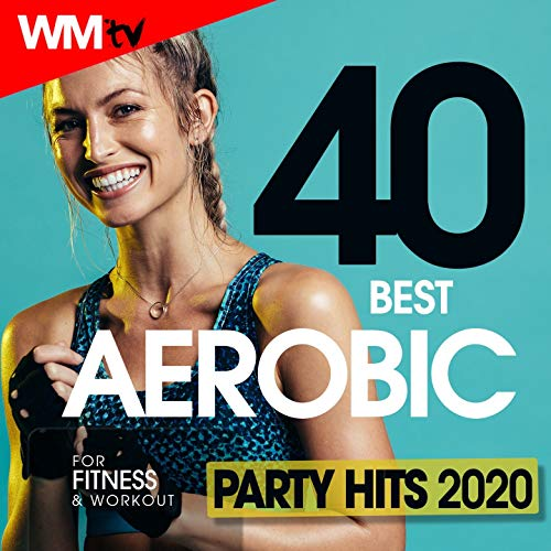 40 Best Aerobic Party Hits 2020 For Fitness & Workout (Unmixed Compilation for Fitness & Workout 135 Bpm / 32 Count)