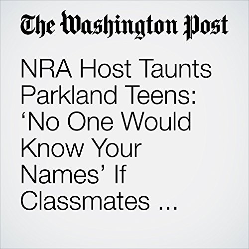 NRA Host Taunts Parkland Teens: 'No One Would Know Your Names' If Classmates Were Still Alive copertina