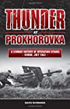 Thunder at Prokhorovka. A Combat History of Operation Citadel, Kursk, July 1943 by David Schranck (15-Nov-2013) Hardcover