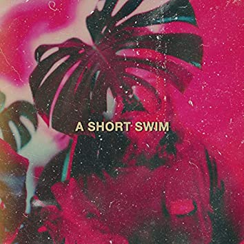 A Short Swim