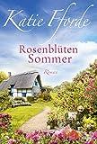 Rosenblütensommer: Roman