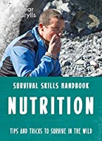 Bear Grylls Survival Skills: Nutrition