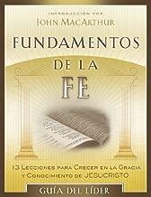 Fundamentos de la Fe (Gu?a del L?der): 13 Lecciones para Crecer en la Gracia y Conocimiento de Cristo Jes?s (Spanish Edition) by Grace Community Church (2013-05-01)