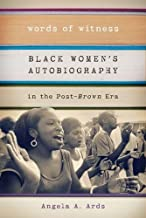 Words of Witness: Black Women's Autobiography in the Post-Brown Era (Wisconsin Studies in Autobiography)