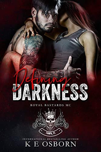 Defining Darkness (Royal Bastards MC Tampa Chapter Book 1)