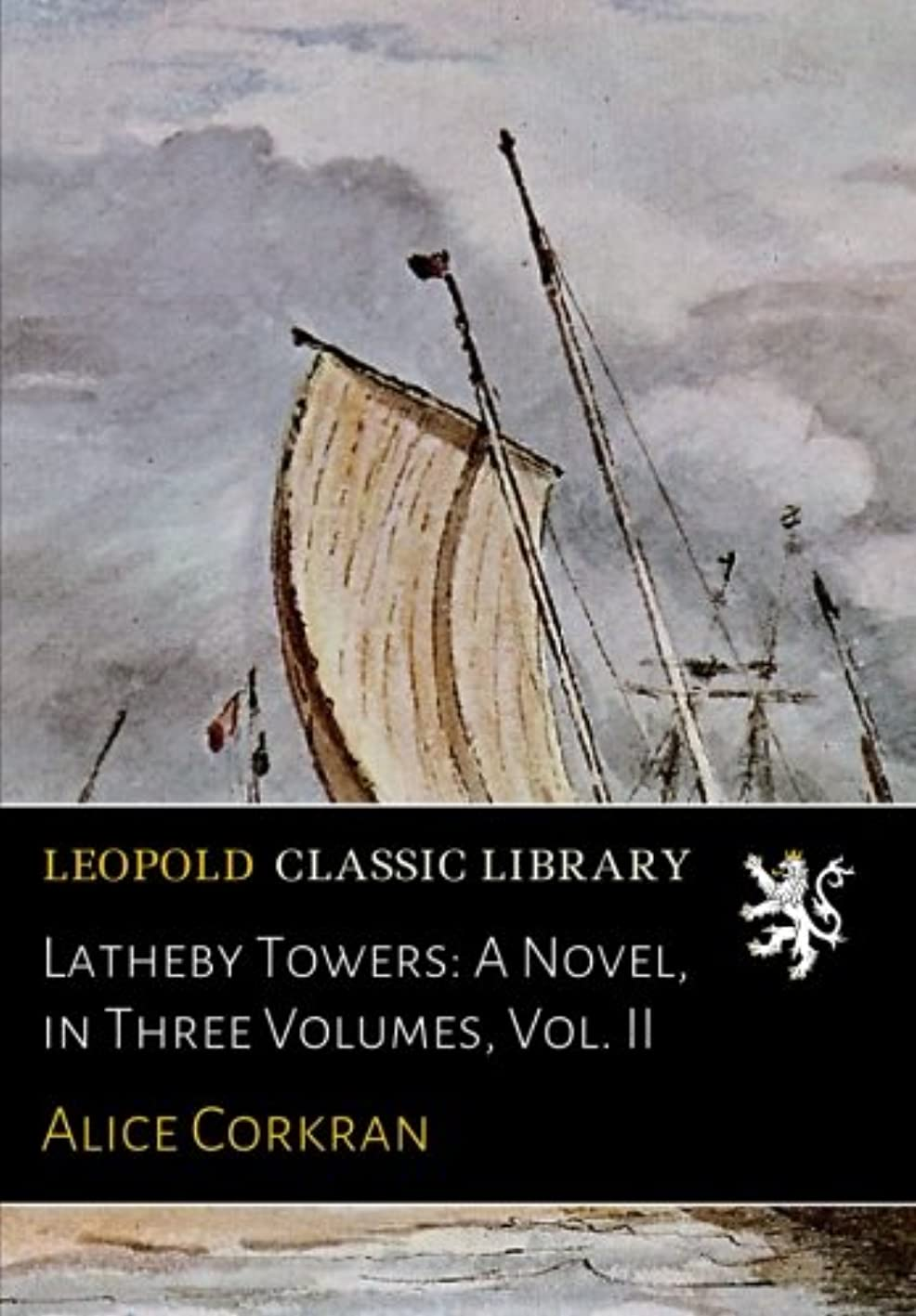 お手入れ採用事故Latheby Towers: A Novel, in Three Volumes, Vol. II