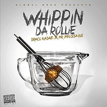 Whippin Da Rollie