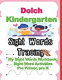 Dolch Kindergarten Sight Words Tracing: My Sight Words Workbook, Sight Word Activities Pre Primer, pre K