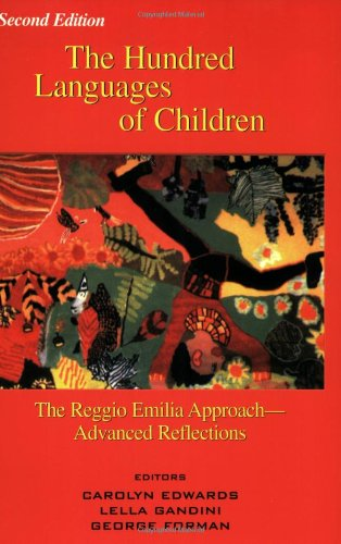 Hundred Languages of Children: The Reggio Emilia Approach...