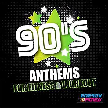 90s Anthems For Fitness & Workout (15 Tracks Non-Stop Mixed Compilation for Fitness & Workout - 128 Bpm / 32 Count)