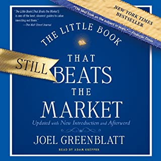 The Little Book That Still Beats the Market                   By:                                                                                                                                 Joel Greenblatt                               Narrated by:                                                                                                                                 Adam Grupper                      Length: 3 hrs and 51 mins     853 ratings     Overall 4.4
