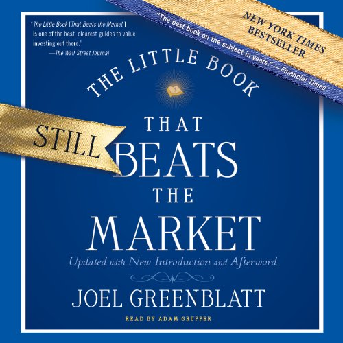 The Little Book That Still Beats the Market                   By:                                                                                                                                 Joel Greenblatt                               Narrated by:                                                                                                                                 Adam Grupper                      Length: 3 hrs and 51 mins     129 ratings     Overall 4.4