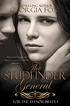 The Studfinder General (For the Manor Bred Book 1) by [Georgia Fox]