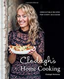Clodagh s Home Cooking: Irresistible recipes for every occasion