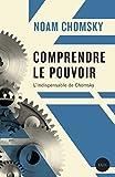 Comprendre le pouvoir - L'indispensable de Chomsky - LUX EDITIONS - 01/10/2008