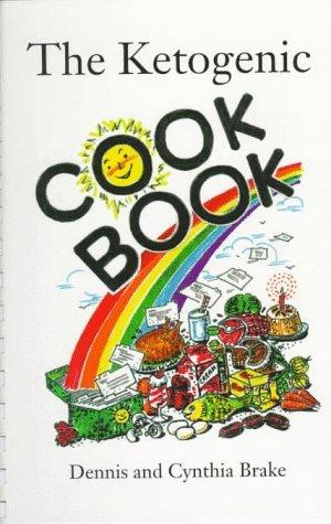The Ketogenic Cookbook by Dennis Brake (1997-12-02)