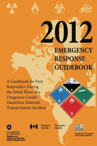 2012 Emergency Response Guidebook: A Guidebook for First Responders During the Initial Phase of a Dangerous Goods/Hazardous Materials Transportation Incident (Black and White)