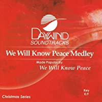 We Will Know Peace Medley W/ I Heard The Bells On Christmas Day [Accompaniment/Performance Track] by Made Popular By: We Will Know Peace