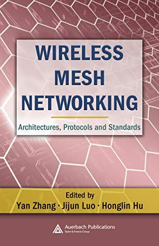 Wireless Mesh Networking: Architectures, Protocols and Standards (Wireless Networks and Mobile Communications) (English Edition)