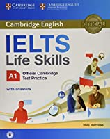 IELTS Life Skills Official Cambridge Test Practice A1 Student's Book with Answers and Audio (Official Cambridge Ielts Life)