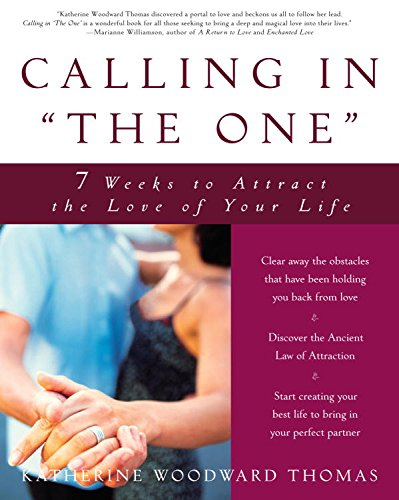 """Calling in \""""The One\"""": 7 Weeks to Attract the Love of Your Life (English Edition)"""