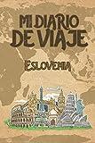 Mi Diario De Viaje Eslovenia: 6x9 Diario de viaje I Libreta para listas de tareas I Regalo perfecto para tus vacaciones en Eslovenia