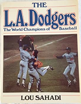 The L.A. Dodgers, the world champions of baseball 0688012361 Book Cover