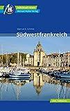 Südwestfrankreich Reiseführer Michael Müller Verlag: Individuell reisen mit vielen praktischen Tipps