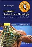Lernkarten Anatomie und Physiologie: für Pflege- und andere Gesundheitsfachberufe - Shahrouz Porjalali