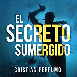 El Secreto Sumergido [The Sunken Secret]                   By:                                                                                                                                 Cristian Perfumo                               Narrated by:                                                                                                                                 Abraham Vega                      Length: 7 hrs and 12 mins     2 ratings     Overall 5.0