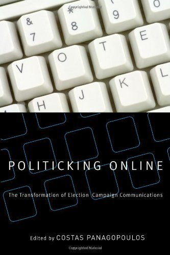 Politicking Online: The Transformation of Election Campaign Communications (English Edition)