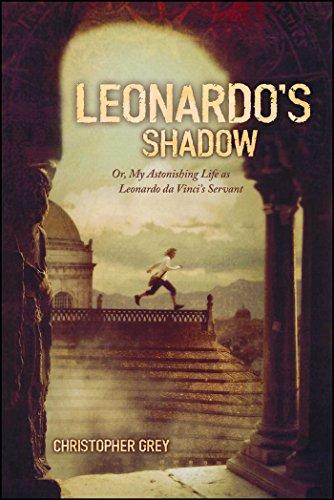 Leonardo's Shadow: Or, My Astonishing Life as Leonardo da Vinci's Servant (English Edition)