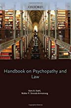Handbook on Psychopathy and Law (Oxford Series in Neuroscience, Law, and Philosophy) by Kent A. Kiehl (2013-04-25)