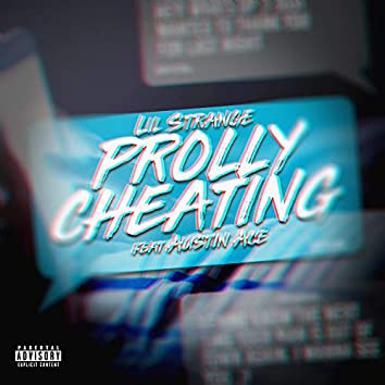Prolly Cheating (feat. Austin Ace)
