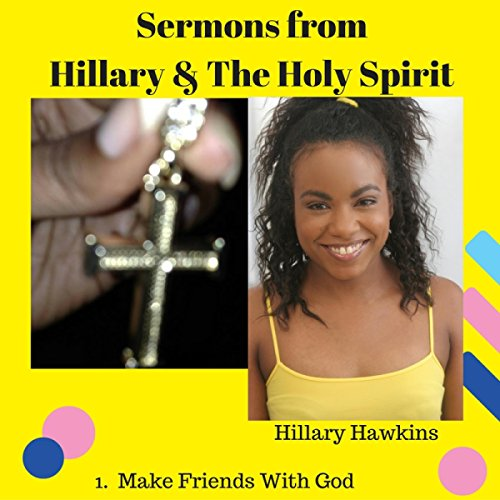Sermons from Hillary & the Holy Spirit audiobook cover art