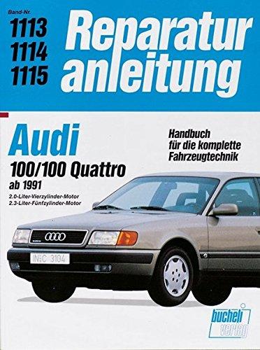 Audi 100 / 100 Quattro (ab 1991): 2.0-Liter Vierzylinder-Motor, 2.3-LiterFünfzylinder-Motor (Reparaturanleitungen)