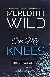On My Knees (Bridge Series) (English Edition)