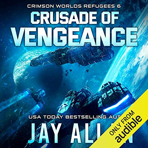 Crusade of Vengeance: Crimson Worlds Refugees, Book 6