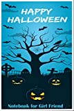 Happy Halloween Notebook for Girl Friend: halloween gifts girls journals and diaries, Notebook...