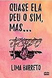 Quase ela deu o sim, mas... (Portuguese Edition)...