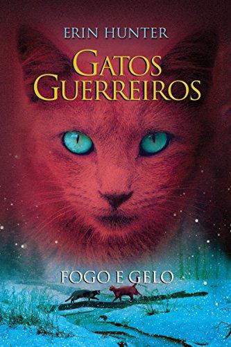 Gatos Guerreiros - Fogo e Gelo