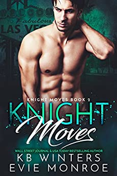 Knight Moves Book 2 by [KB Winters, Evie Monroe]
