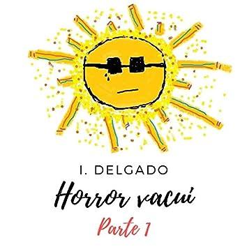 Horror Vacui, Pt. 1